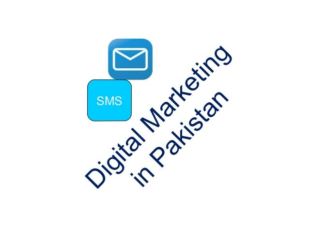 D igitalM arketing in Pakistan SMS