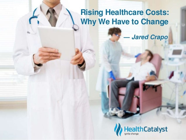Rising Healthcare Costs:  Why We Have to Change  — Jared Crapo