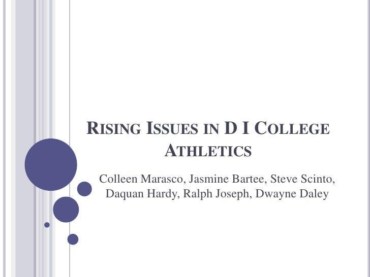 Rising Issues in D I College Athletics<br />Colleen Marasco, Jasmine Bartee, Steve Scinto, Daquan Hardy, Ralph Joseph, Dwa...