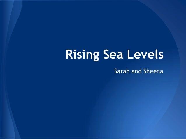 Rising Sea Levels        Sarah and Sheena
