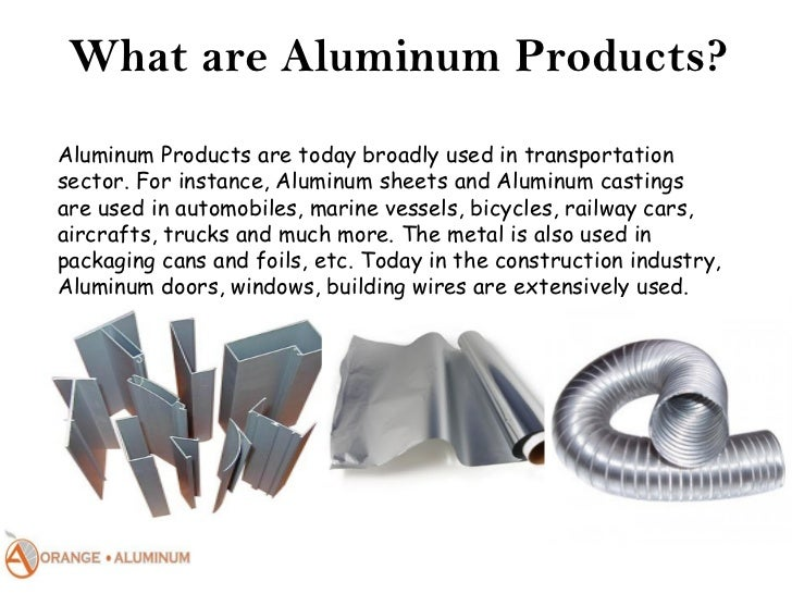 What Is Aluminum Used For >> Rising Use Of Aluminum Products In Industry