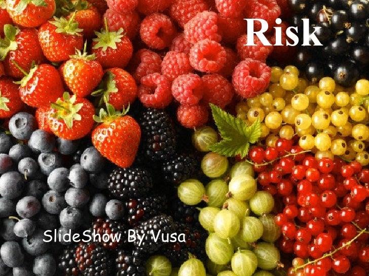 Risk SlideShow By Vusa