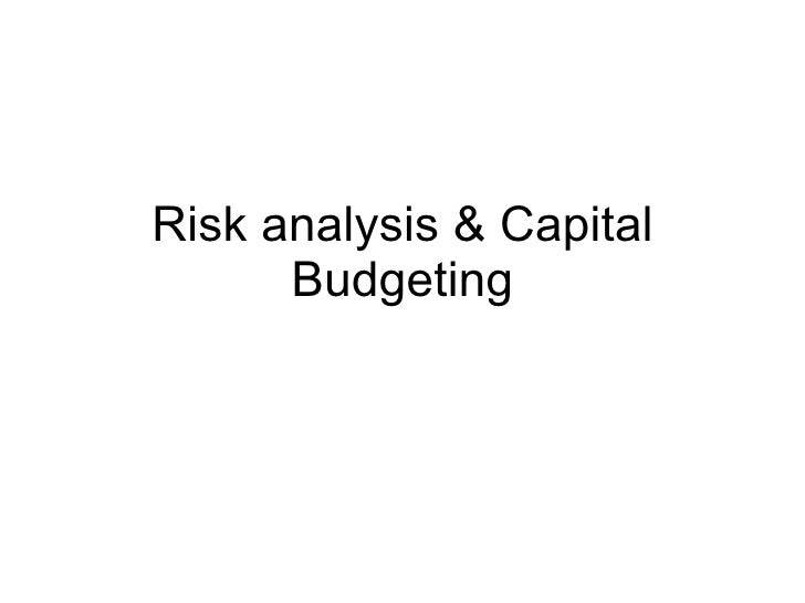 Risk analysis & Capital Budgeting