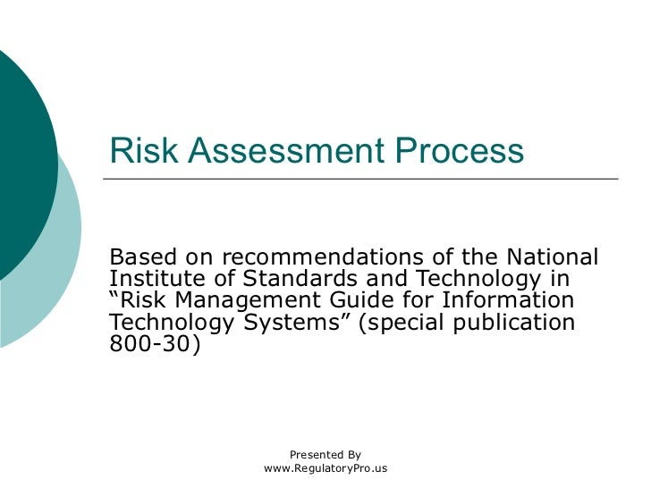 "Risk Assessment Process Based on recommendations of the National Institute of Standards and Technology in ""Risk Management..."