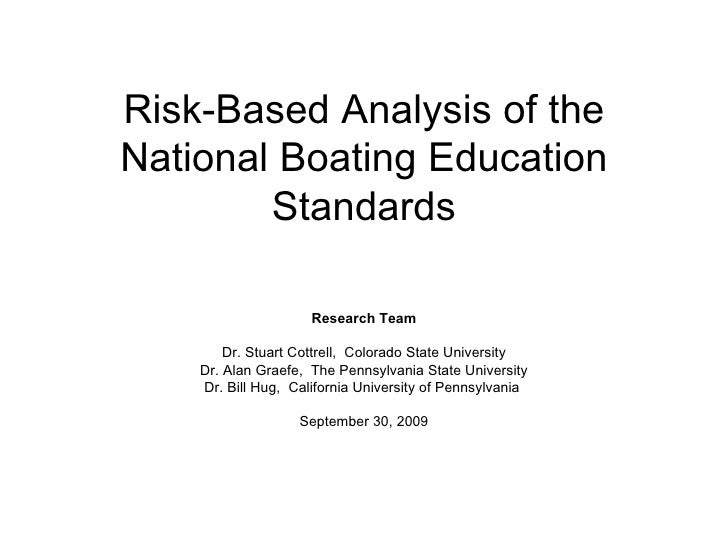 Risk-Based Analysis of the National Boating Education Standards Research Team Dr. Stuart Cottrell,  Colorado State Univers...