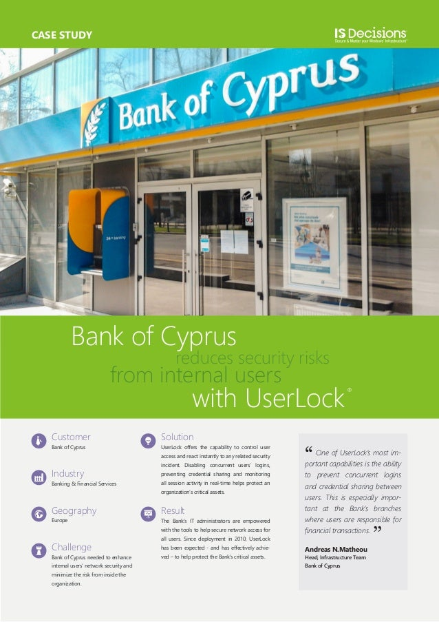CASE STUDY  Bank of Cyprus  reduces security risks  from internal users  with UserLock  Customer  Solution  Bank of Cyprus...