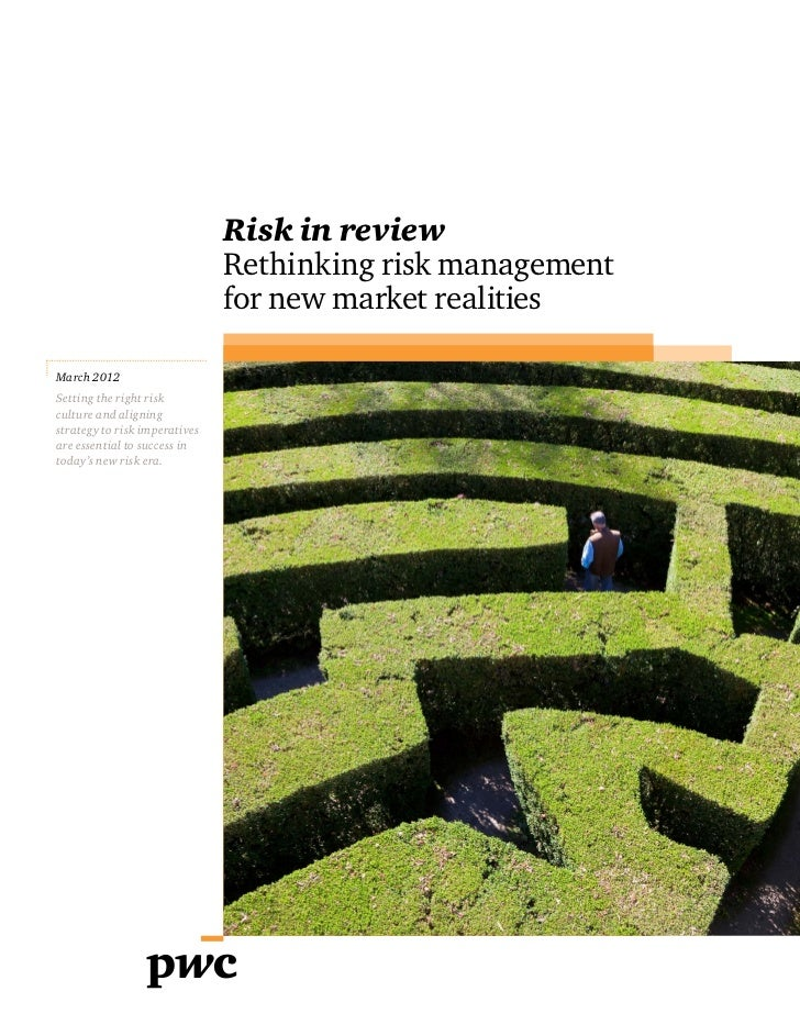 Risk in review                               Rethinking risk management                               for new market reali...