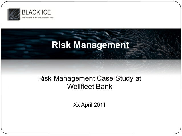 case study on risk management in indian banks The future of bank risk management  biases are highly relevant for bank risk-management functions, as banks are in the business of taking risk,.