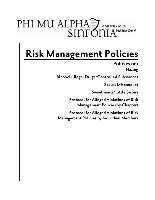 Risk Management Policies Policies on: Hazing Alcohol/Illegal Drugs/Controlled Substances Sexual Misconduct Sweethearts/Lit...