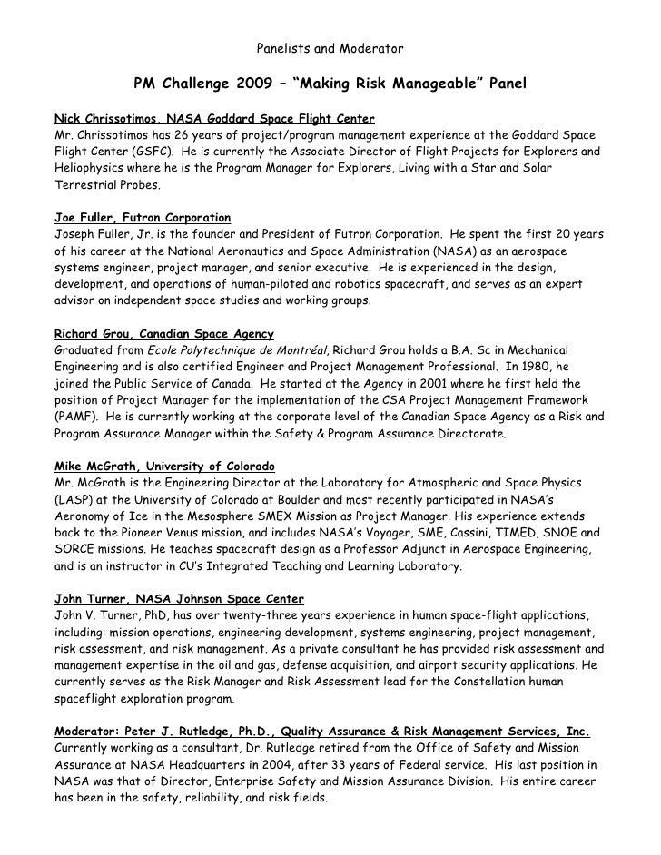 "Panelists and Moderator              PM Challenge 2009 – ""Making Risk Manageable"" PanelNick Chrissotimos, NASA Goddard Spa..."