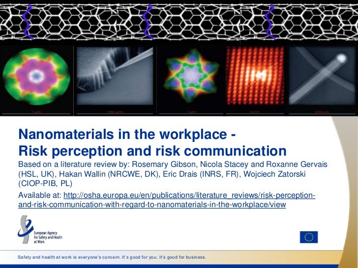 Nanomaterials in the workplace -Risk perception and risk communicationBased on a literature review by: Rosemary Gibson, Ni...