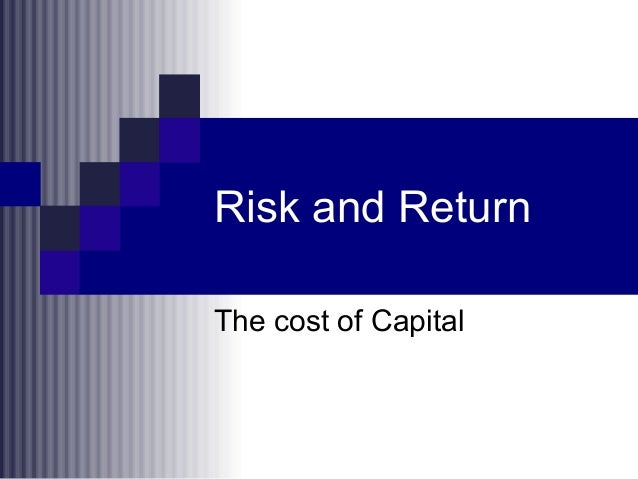 Risk and ReturnThe cost of Capital