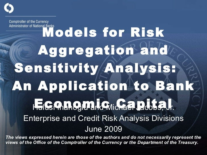 Models for Risk Aggregation and Sensitivity Analysis:  An Application to Bank Economic Capital Hulusi Inanoglu and Michael...