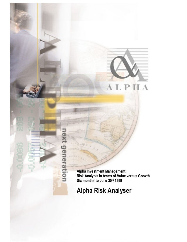 Alpha Investment ManagementRisk Analysis in terms of Value versus GrowthSix months to June 30th 1999Alpha Risk Analyser