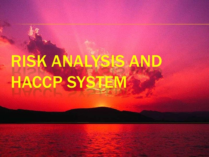 RISK ANALYSIS and HACCP SYSTEM<br />