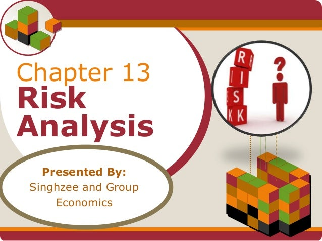 LOGO Chapter 13 Risk Analysis Your Site Here Presented By: Singhzee and Group Economics
