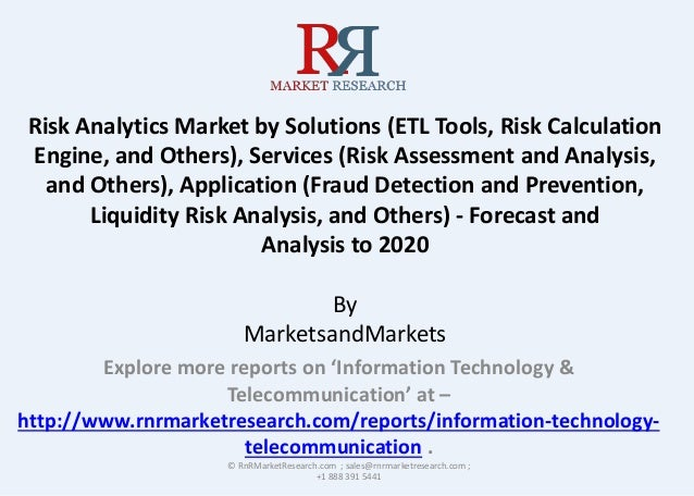 Risk Analytics Market by Solutions (ETL Tools, Risk Calculation Engine, and Others), Services (Risk Assessment and Analysi...