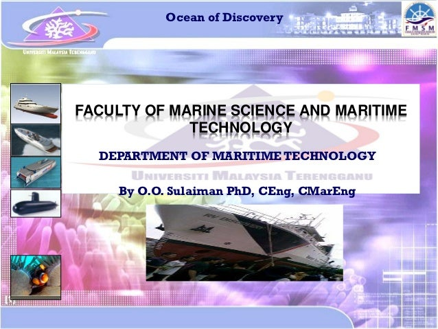 Ocean of DiscoveryFACULTY OF MARINE SCIENCE AND MARITIME             TECHNOLOGY  DEPARTMENT OF MARITIME TECHNOLOGY     By ...