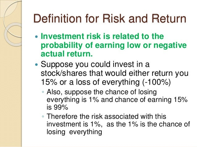 risk and return analysis Introduction it is important to understand the relation between risk and return so  we can determine appropriate risk-adjusted discount rates for our npv analysis.