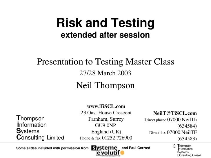 Risk and Testing                         extended after session           Presentation to Testing Master Class            ...