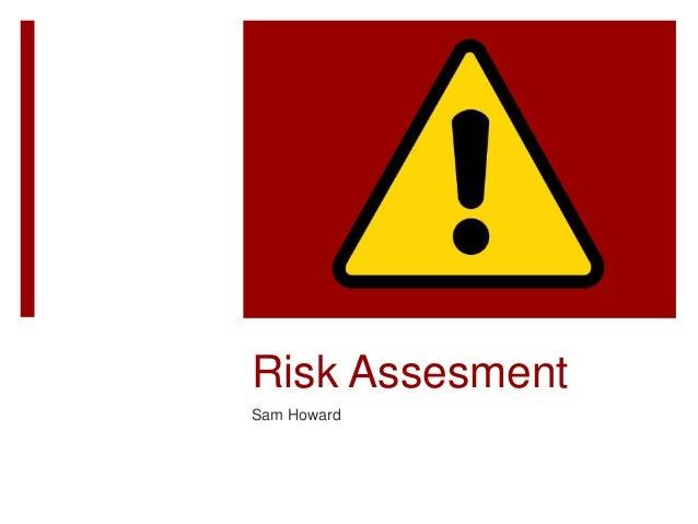 Risk Assesment Sam Howard