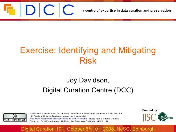 Exercise: Identifying and Mitigating Risk Joy Davidson, Digital Curation Centre (DCC)