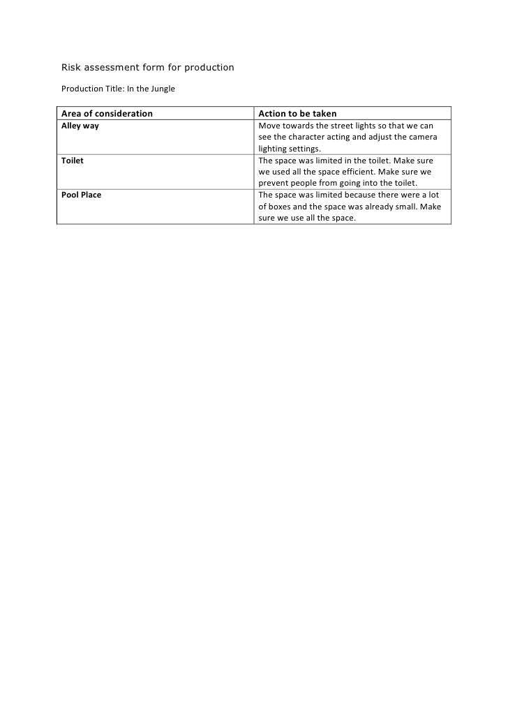 Risk assessment form for productionProduction Title: In the JungleArea of consideration                 Action to be taken...
