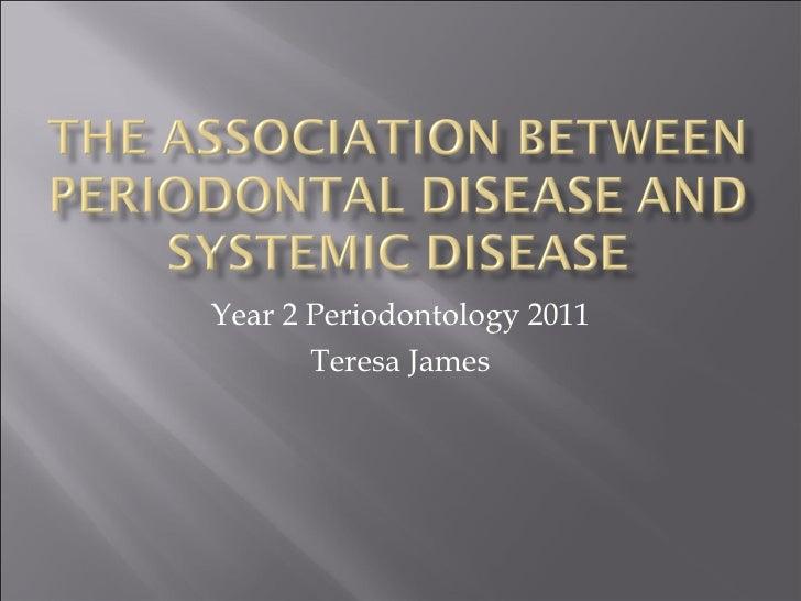 Year 2 Periodontology 2011       Teresa James