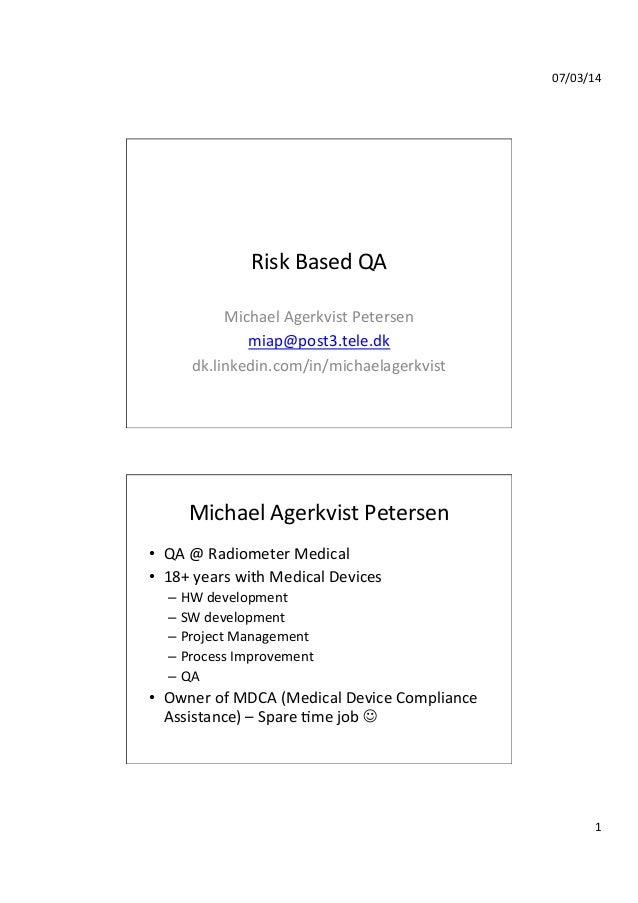 07/03/14   1   Risk  Based  QA   Michael  Agerkvist  Petersen   miap@post3.tele.dk   dk.linkedin.com/in/...