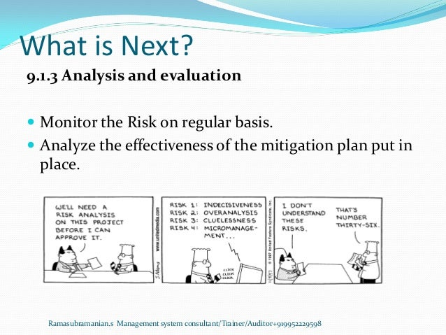 What is Next? Ramasubramanian.s Management system consultant/Trainer/Auditor+919952229598 9.1.3 Analysis and evaluation  ...