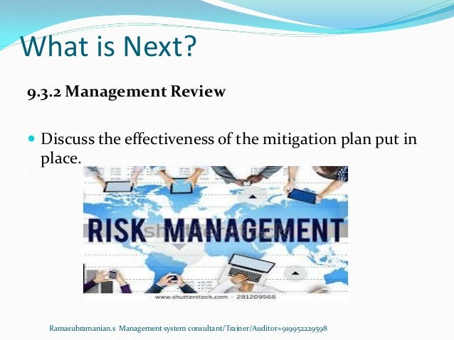 What is Next? Ramasubramanian.s Management system consultant/Trainer/Auditor+919952229598 9.3.2 Management Review  Discus...