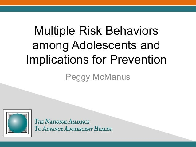 Multiple Risk Behaviors among Adolescents and Implications for Prevention Peggy McManus