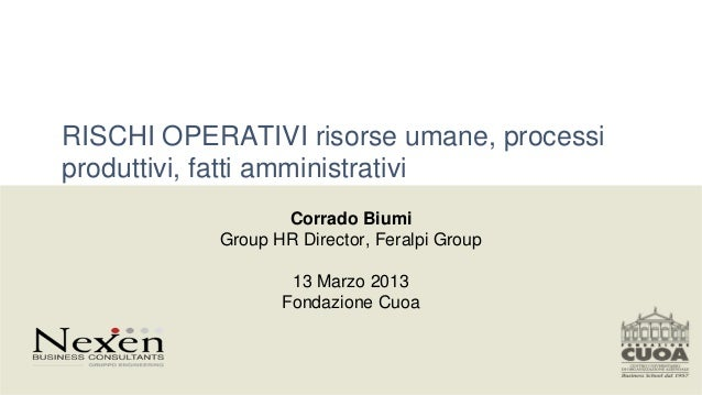 RISCHI OPERATIVI risorse umane, processiproduttivi, fatti amministrativi                  Corrado Biumi           Group HR...