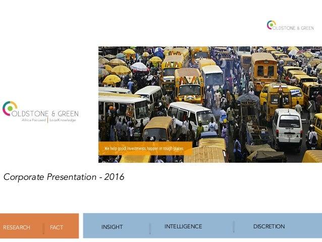 RESEARCH INSIGHTFACT INTELLIGENCE DISCRETION Corporate Presentation - 2016 Africa Focused LocalKnowledge
