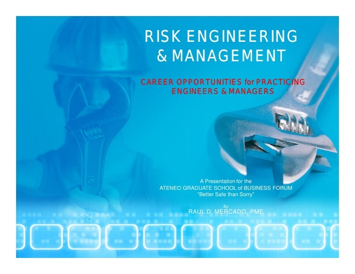 RISK ENGINEERING & MANAGEMENTCAREER OPPORTUNITIES for PRACTICING      ENGINEERS & MANAGERS               A Presentation fo...