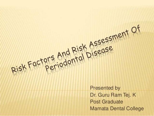 Presented by Dr. Guru Ram Tej. K Post Graduate Mamata Dental College