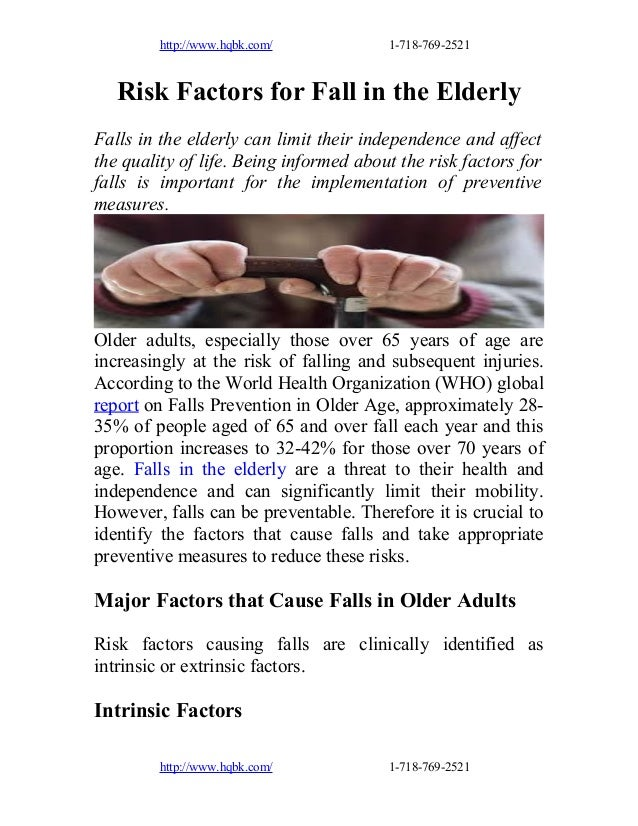 http://www.hqbk.com/  1-718-769-2521  Risk Factors for Fall in the Elderly Falls in the elderly can limit their independen...
