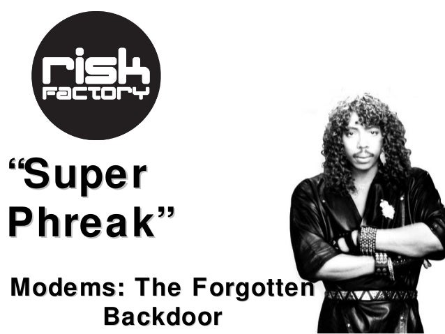 """""""SuperPhreak""""Modems: The Forgotten     Backdoor"""