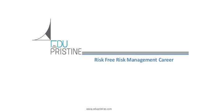www.edupristine.com Risk Free Risk Management Career