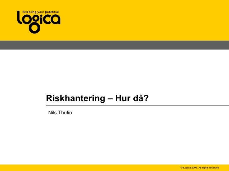 Nils Thulin Riskhantering – Hur då?