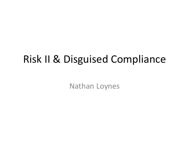 Risk II & Disguised Compliance Nathan Loynes