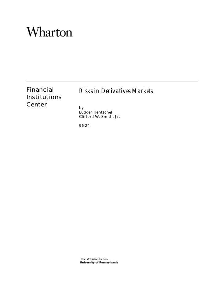 Financial      Risks in Derivatives MarketsInstitutionsCenter         by               Ludger Hentschel               Clif...