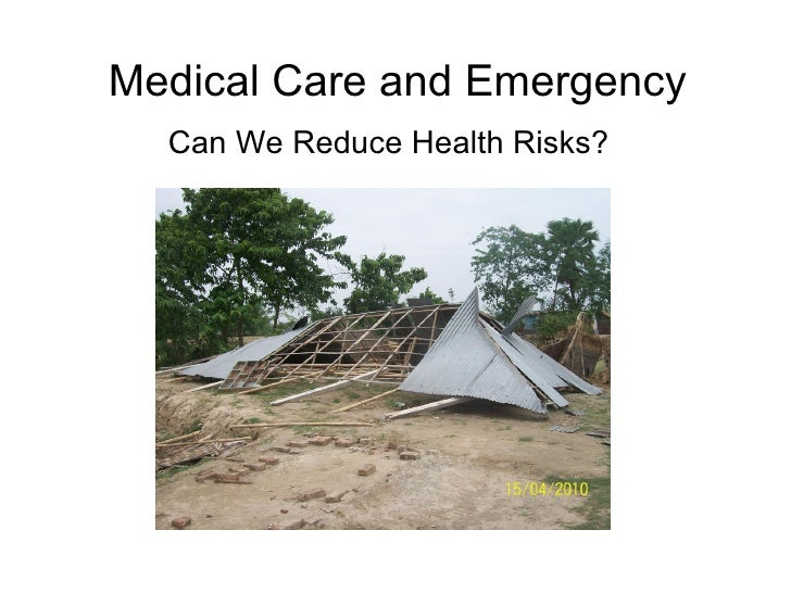 Medical Care and Emergency  Can We Reduce Health Risks?
