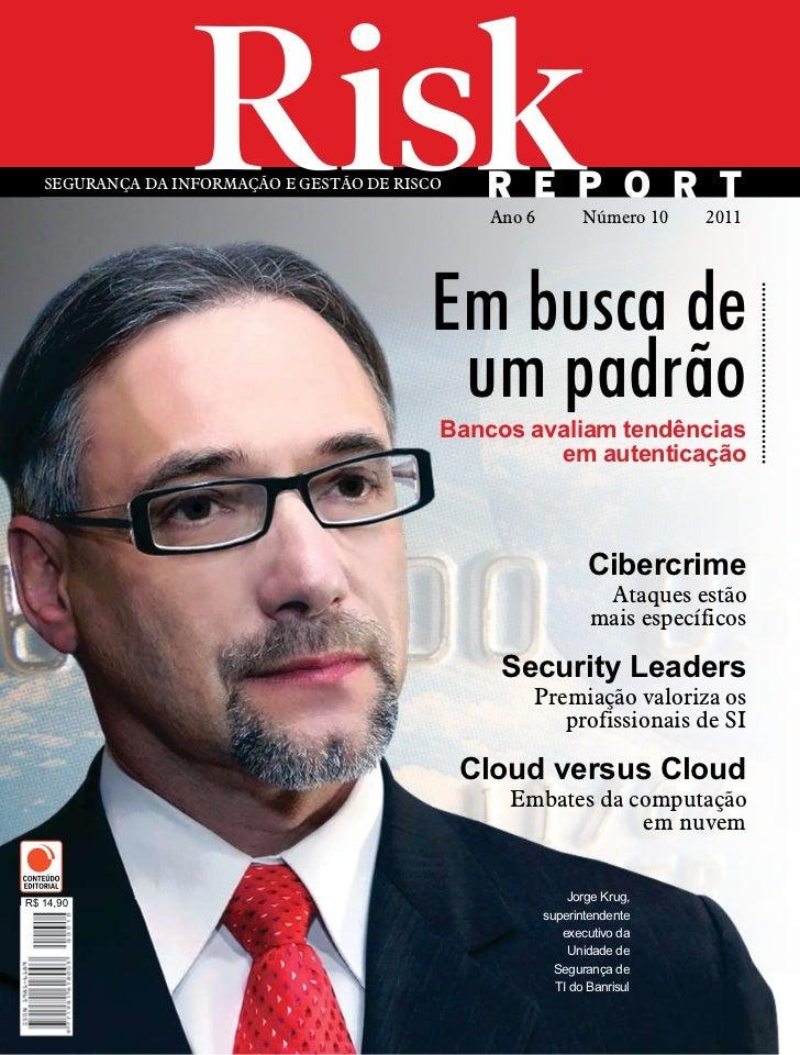 SEgurAnçA dA InformAção E gEStão dE rISco                                             Ano 6          número 10   2011     ...