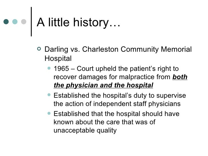 darling v charleston community memorial hospital Would do under the circumstances54 the case of darling v charleston  community memorial hospital was one of the first to establish a direct duty of  care owed.