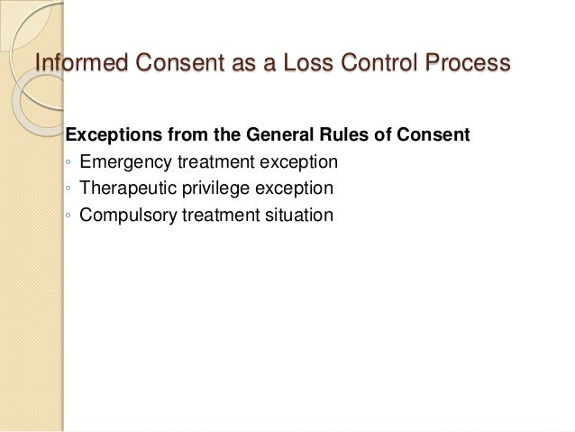 informed consent in emergency situation Despite its importance, the duty to obtain the patient's informed consent to treatment is not absolute—several exceptions are generally recognized and accepted 1,4,6,13,15,16 one prominent exception refers directly to emergency care according to this emergency exception, if immediate treatment is required to prevent death or other serious.