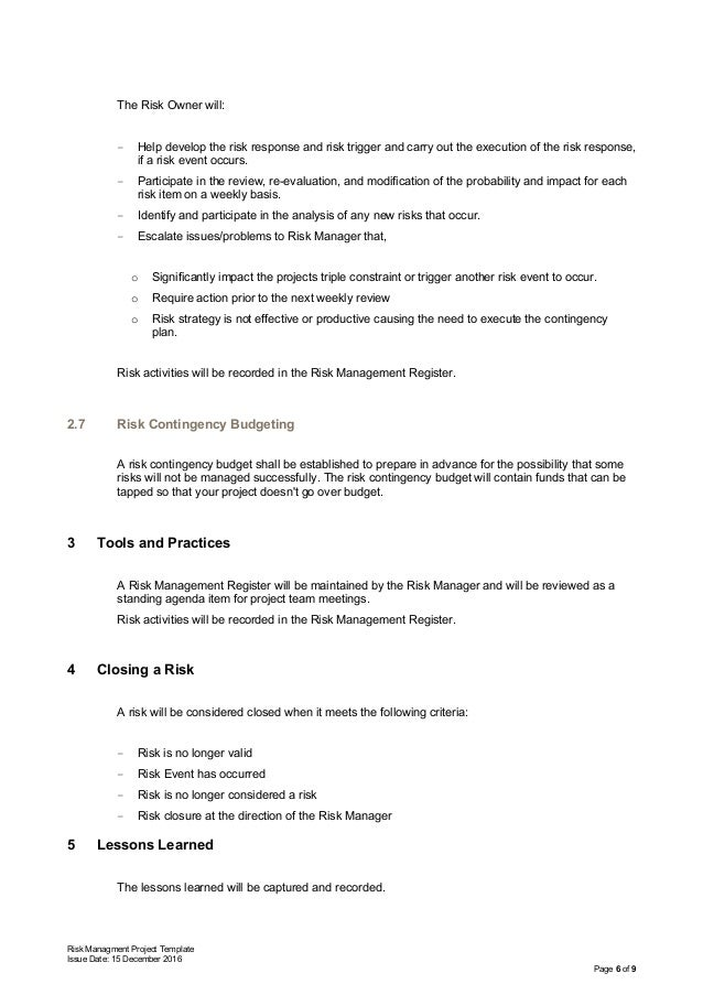 Risk Managment Project Template Issue Date: 15 December 2016 Page 6 of 9 The Risk Owner will: - Help develop the risk resp...