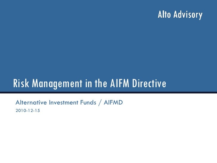 Risk Management in the AIFM DirectiveAlternative Investment Funds / AIFMD2010-12-15