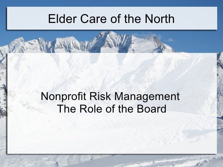 Elder Care of the North     Nonprofit Risk Management   The Role of the Board