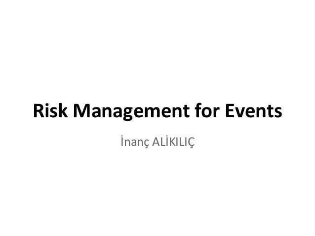 Risk Management for Events İnanç ALİKILIÇ